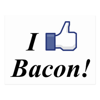 I LIKE BACON! POSTCARD