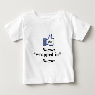 I LIKE BACON WRAPPED IN BACON BABY T-Shirt