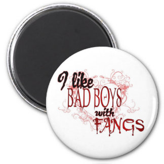 I like Bad Boys with Fangs 2 Inch Round Magnet