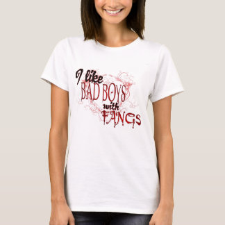 I like Badboys with Fangs T-Shirt