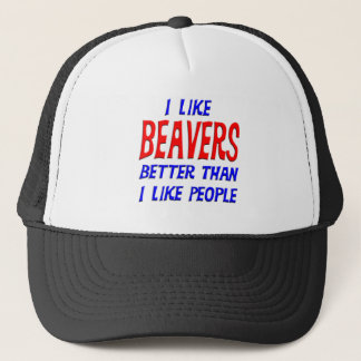 I Like Beavers Better Than I Like People Hat