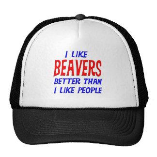 I Like Beavers Better Than I Like People Hat