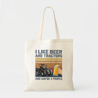 I Like Beer and Tractors and Maybe 3 People Tote Bag