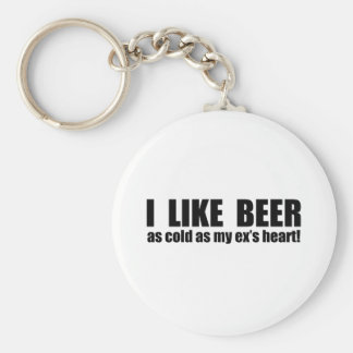 I Like Beer Cold As My Ex's Heart Funny Key Chain