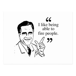I like being able to fire people - Romney Quote Postcard