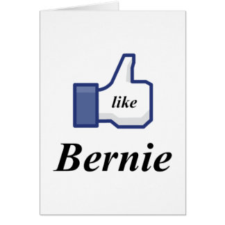 I LIKE BERNIE CARD