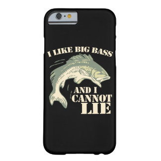 I like big bass and I cannot lie Barely There iPhone 6 Case