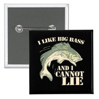 I like big bass and I cannot lie Pinback Button