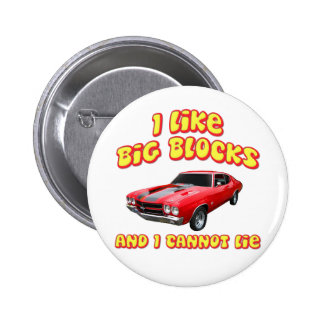 I Like Big Blocks And I Cannot Lie Chevelle Pinback Button
