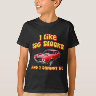 I Like Big Blocks And I Cannot Lie Chevelle T-Shirt