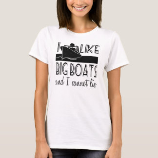 I Like Big Boats Cruise T-Shirt
