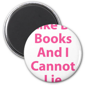 I Like Big Books and I Cannot Lie 2 Inch Round Magnet