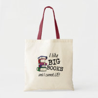 I like BIG BOOKS and I cannot LIE! bag