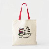 I like BIG BOOKS and I cannot LIE! bag