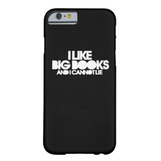 I like big books and I cannot lie Barely There iPhone 6 Case