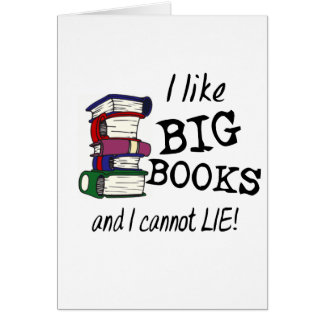 I like BIG BOOKS and I cannot LIE! Card