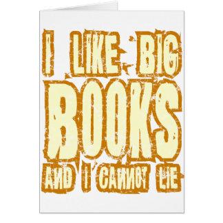 I Like Big Books And I Cannot Lie Card