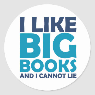 I Like Big Books and I Cannot Lie Classic Round Sticker