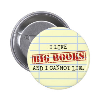 I Like Big Books and I Cannot Lie Funny Library Button