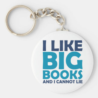 I Like Big Books and I Cannot Lie Keychain
