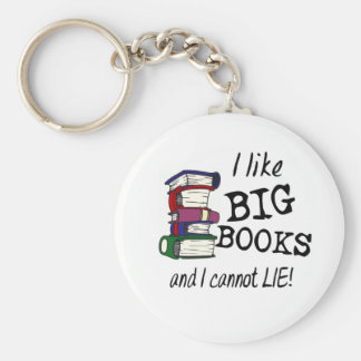 I like BIG BOOKS and I cannot LIE! Keychain