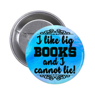 I Like Big Books and I Cannot Lie Literature Lover Pinback Button