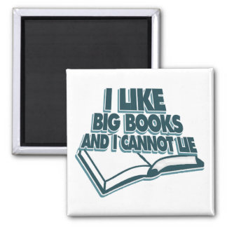 I like big books and I cannot lie 2 Inch Square Magnet