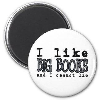 I LIKE BIG BOOKS AND I CANNOT LIE MAGNETS