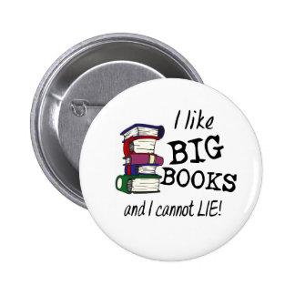 I like BIG BOOKS and I cannot LIE! Pinback Button