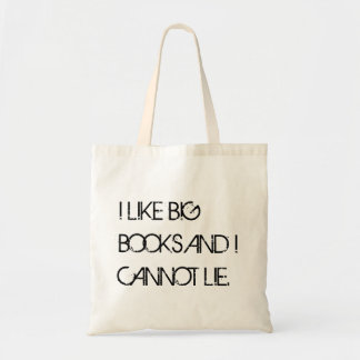I LIKE BIG BOOKS AND I CANNOT LIE. TOTE BAG