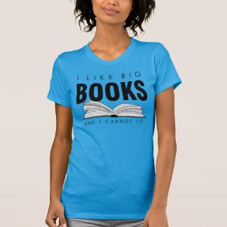 I Like Big Books (biblophile t-shirt) T-Shirt