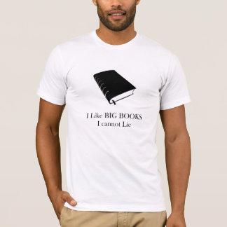 I Like Big Books I Cannot Lie t-shirt