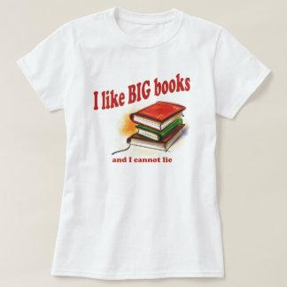 I like BIG books Tee Shirt