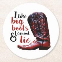 I Like Big Boots Fun Cowboy Round Paper Coaster