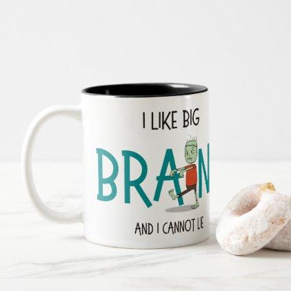 """""""I Like Big Brains"""" Cute Zombie Mug"""