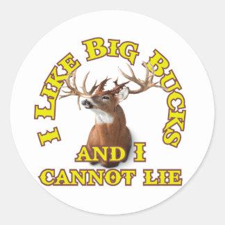 I Like Big Bucks and I Cannot Lie Classic Round Sticker