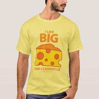 I Like Big Cheese and I Cannot Lie T-Shirt