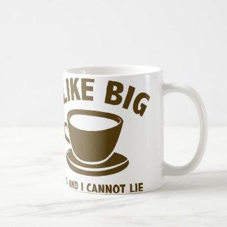 I Like Big Cups And I Cannot Lie Classic White Coffee Mug