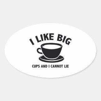I Like Big Cups And I Cannot Lie Oval Sticker