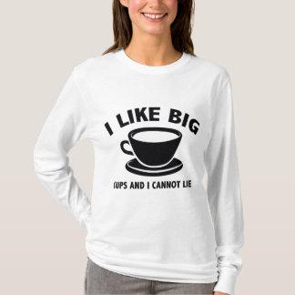 I Like Big Cups And I Cannot Lie T-Shirt
