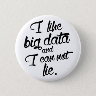 I like Big Data and I can not Lie Pin