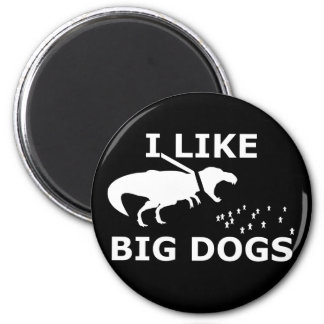 I Like Big Dogs 2 Inch Round Magnet