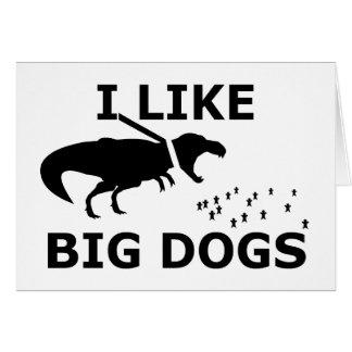 I Like Big Dogs Card