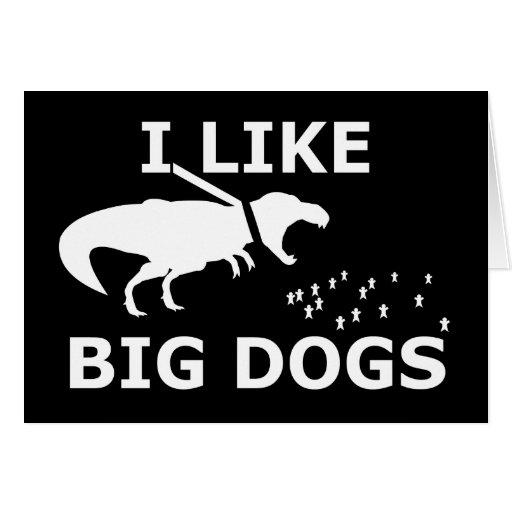 I Like Big Dogs Cards