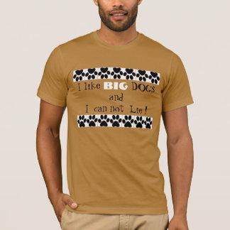 I like big dogs T-Shirt