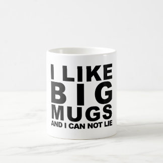 I Like Big Mugs. Coffee Mug
