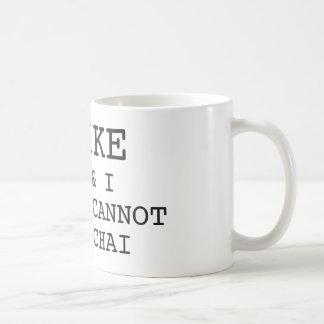 I like big mugs & I cannot chai