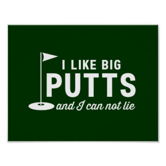 I Like Big Putts and I Can Not Lie Poster