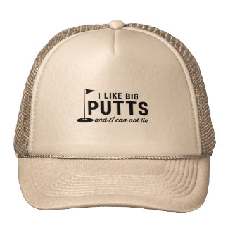 I Like Big Putts and I Can Not Lie Trucker Hat