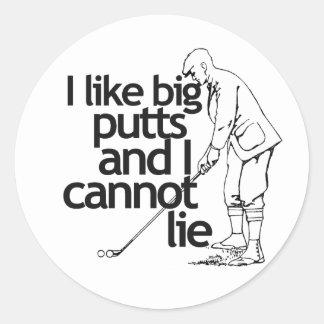 I like big putts and I cannot lie Classic Round Sticker
